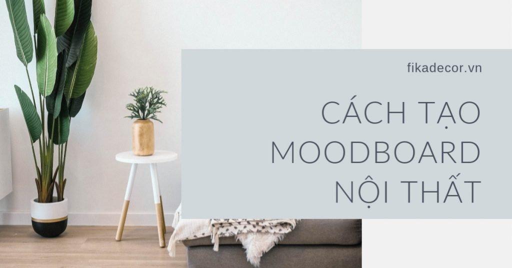 Hướng dẫn cách tạo Moodboard nội thất